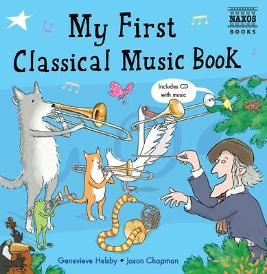 My First Classical Music Book (with Audio CD) (Hardcover), Helsby...