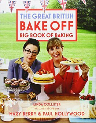 Great British Bake Off: Big Book of Baking by Collister, Linda Book The Fast