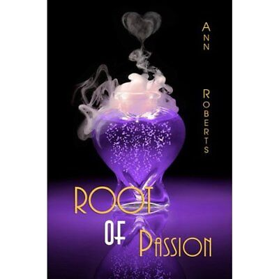 Root of Passion - Paperback NEW Roberts, Ann 1 Sep 2009