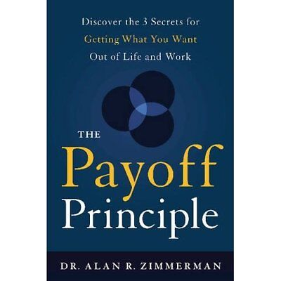 The Payoff Principle - Hardcover NEW Alan Zimmerman  2015-03-03