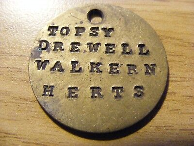 A Topsy Drewell Walkern Herts Token / Tag - ok Condition, 29mm Dia