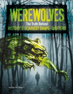 Werewolves: The Truth Behind History's Scariest Shape-Shifters (Monster Handboo.