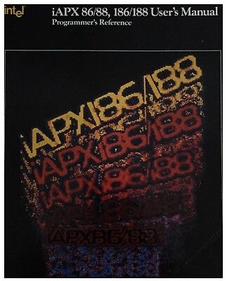 Intel iAPX 86, 88, 186, and 188 User's Manual Databook 1986
