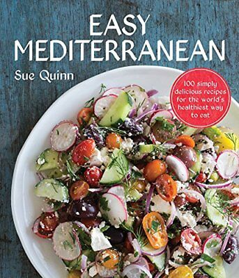 Easy Mediterranean: 100 recipes for the world's healthiest diet by Sue Quinn The