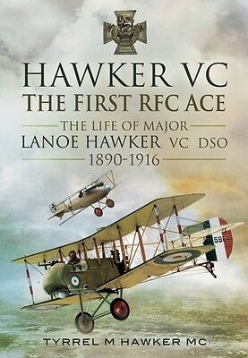 Hawker VC - The First RFC Ace: The Life of Major Lanoe Hawker VC ...