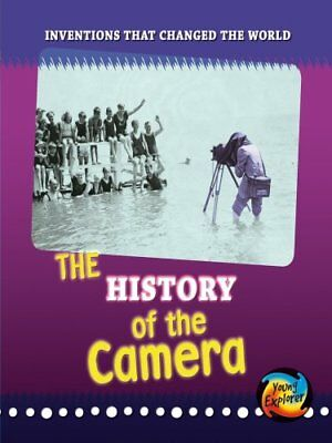The History of the Camera (Inventions That Changed... by Elizabeth Raum Hardback