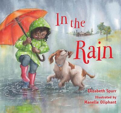 In the Rain by Elizabeth Spurr (English) Board Books Book Free Shipping!