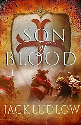 Son of Blood (Crusades 1) (Crusades Trilogy (Hardcover)) by Jack Ludlow Book The