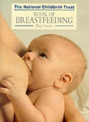 The National Childbirth Trust Book Of Breastfeeding by Smale, Mary Paperback The