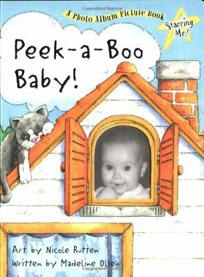 Peek-A-Boo Baby! (Starring Me) by Olsen, Madeline Book The Cheap Fast Free Post
