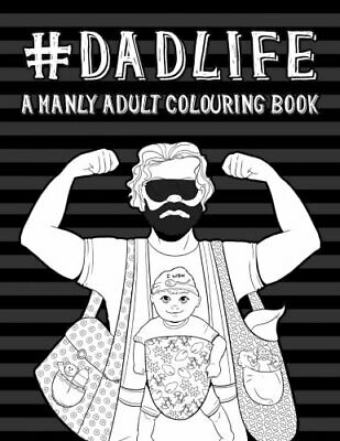 Dad Life: A Manly Adult Colouring Book: UK Edition by Papeterie Bleu Book The