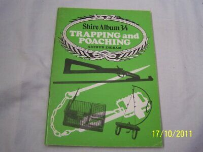 Trapping and Poaching (Shire Album) by Ingram, Arthur Paperback Book The Cheap