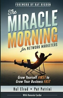 The Miracle Morning for Network Marketers: Grow Yourself FIRST ... by Elrod, Hal
