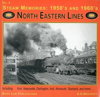 Steam Memories 1950s-1960s: North Eastern Lines No. 4: 1950's and...