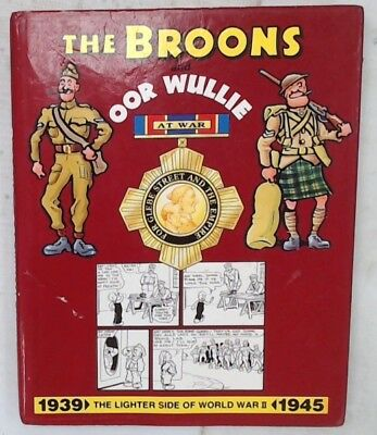 THE BROONS AND OOR WULLIE AT WAR - THE LIGHTER SIDE OF WORLD WAR II Book - C70