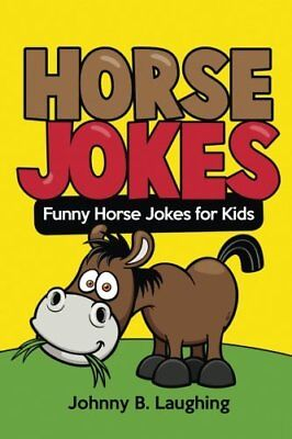 Horse Jokes: Funny Horse Jokes for Kids: Volume 8 (Ani... by Laughing, Johnny B.
