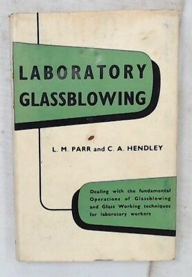 LABORATORY GLASSBLOWING Book By L. M. PARR and C. A. HENDLEY Newnes 1956 - Y03