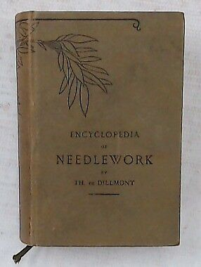 ENCYCLOPEDIA OF NEEDLEWORK Vintage Hardback Book By THERESE DE DILLMONT  - S29