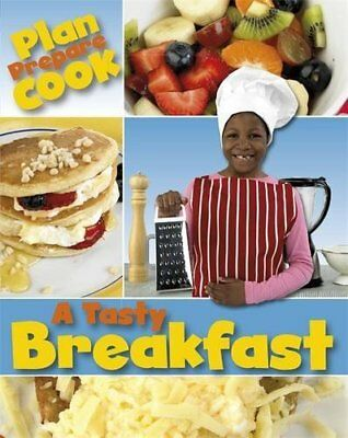 A Tasty Breakfast (Plan, Prepare, Cook) by Storey, Rita Book The Cheap Fast Free