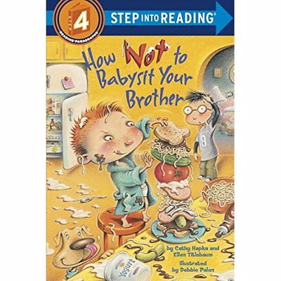 How Not to Babysit Your Brother (Step Into Reading - Le - Paperback NEW Hapka, C