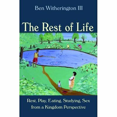 The Rest of Life - Paperback NEW Ben, III Wither 2012-09-30