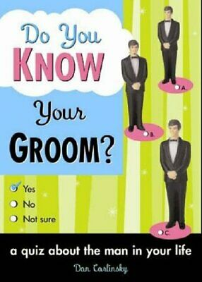 Do You Know Your Groom?: A Quiz About the Man in ... by Dan Carlinksky Paperback