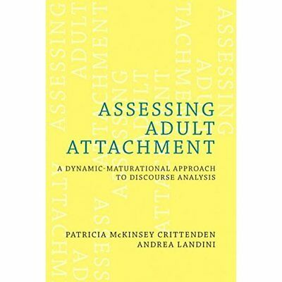 Assessing Adult Attachment: A Dynamic-Maturational Appr - Hardcover NEW Crittend