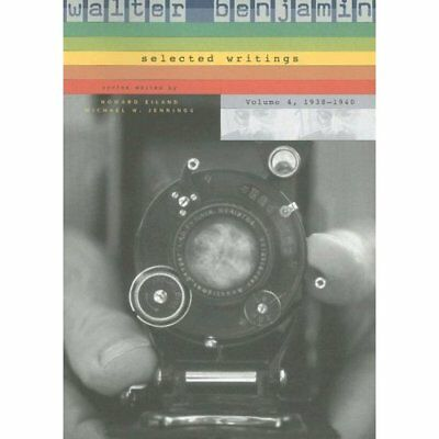 Walter Benjamin: Selected Writings: 1938-1940 v. 4 - Paperback NEW Benjamin, Wal