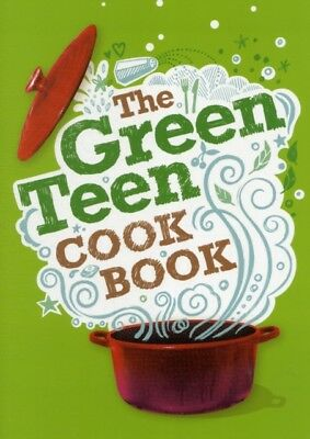 The Green Teen Cookbook (Paperback), Marchive, Laurane, Robson, C...