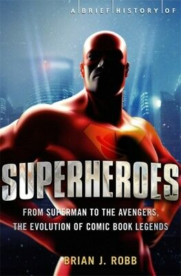 A Brief History of Superheroes (Paperback), Robb, Brian J., 97814...