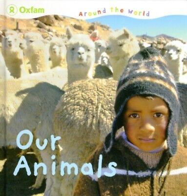 Our Animals (Around the World) (Hardcover), Oxfam, 9781845079741