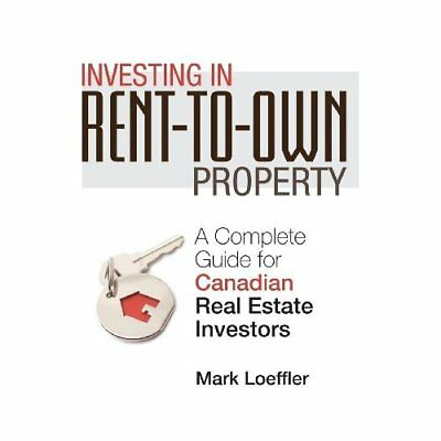 Investing in Rent-to-Own Property: A Complete Guide for - Hardcover NEW Mark Loe