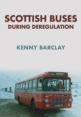 SCOTTISH BUSES DURING DEREGULATION, Barclay, Kenny, 9781445669991