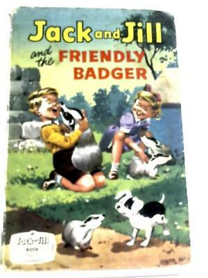 Jack and Jill and the Friendly Badger (Jack & (No Author - 1961) (ID:14677)