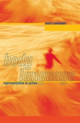 Body Language: Representation in Action (Paperback), Rowlands, Ma...