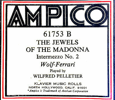 Ampico THE JEWELS OF THE MADONNA 61753B Wilfred Pelletier Player Piano Roll