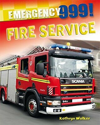 Fire Service (Emergency 999!) by Walker Author, Kathryn Book The Cheap Fast Free