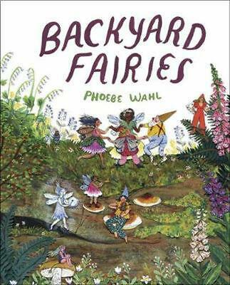 Backyard Fairies by Phoebe Wahl Hardcover Book Free Shipping!
