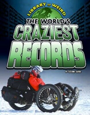 The World's Craziest Records (Library of Weird) (Library Binding)...