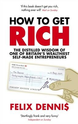 How to Get Rich (Paperback), Dennis, Felix, 9780091921668