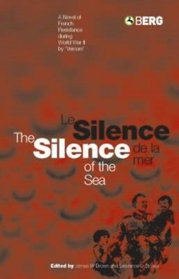 The Silence of the Sea / Le Silence De La Mer: A Novel of French ...