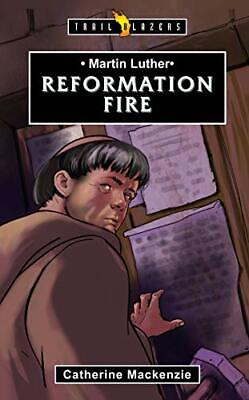 Martin Luther: Reformation Fire (Trail Blazers) by MacKenzie, Catherine Book The