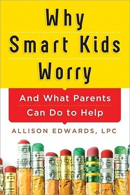 Why Smart Kids Worry (Paperback), Edwards, Allison, 9781402284250