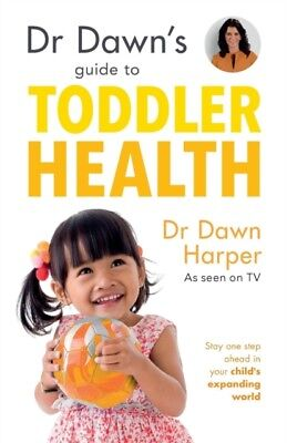 Dr Dawn's Guide to Toddler Health (Paperback), Harper, Dawn, 9781...