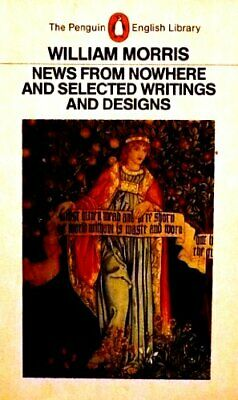 News from Nowhere and Selected Writings and Desi... by Morris, William Paperback