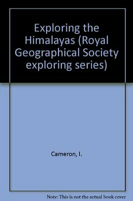 Exploring the Himalayas (Royal Geographical Society ... by Cameron, I. Paperback