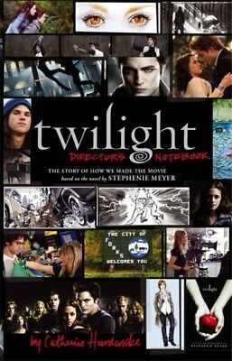 Twilight: Director's Notebook: The Story of How We Made the Movie...