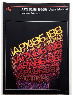 Intel iAPX 86, 88, 186, and 188 Hardware User's Manual Data Book 1985