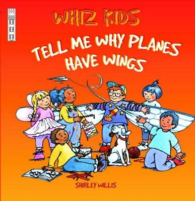 Tell Me Why Planes Have Wings (Whiz Kids) by Willis, Shirley Paperback Book The