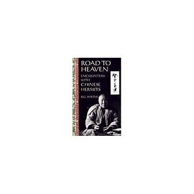 Road to Heaven: Encounters with Chinese Hermits by Porter, Bill Paperback Book